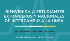 Leer más:Bienvenida a Estudiantes Extranjeros y Nacionales de Intercambio a la UNSa