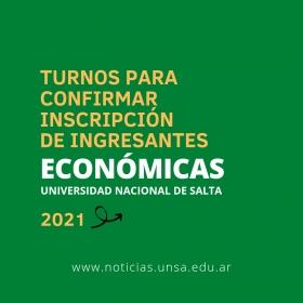 Leer más:Turnos para confirmar inscripción de ingresantes 2021 de Económicas