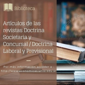 Leer más:Biblioteca Económicas: Nuevos artículos de las Revistas de Doctrina Societaria y concursal y de...