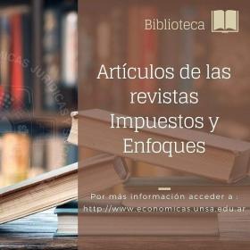 Leer más:Biblioteca Económicas: Artículos de las revistas Impuestos y Enfoques
