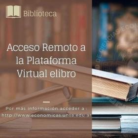 Leer más:Biblioteca de Económicas: Acceso remoto a la plataforma virtual elibro