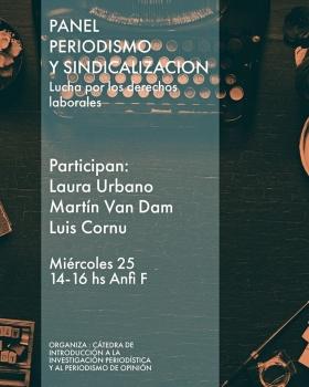 """Leer más:Mesa Panel """"Periodismo y sindicalización. Lucha por los derechos laborales"""""""
