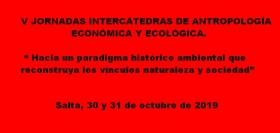 Leer más:V Jornadas intercátedras de Antropología Económica y Ecológica