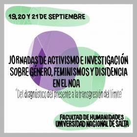 Leer más:Jornadas de Activismo e Investigación sobre Género, feminismos y disidencia en el NOA