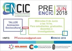 Leer más:Taller de animación sociocultural pre- ENCIC 2018