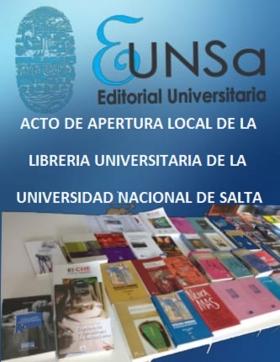 Leer más:Acto de apertura del local de la Librería Universitaria de la U.N.Sa.