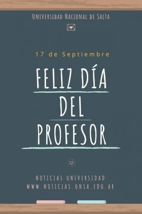 Leer más:Feliz día a los profesores y profesoras de la UNSa