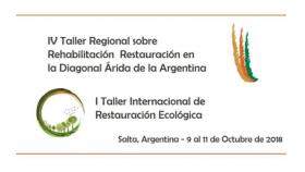 """Leer más:""""IV Taller Regional de Rehabilitación y Restauración de la Diagonal Árida en la Argentina y el I..."""