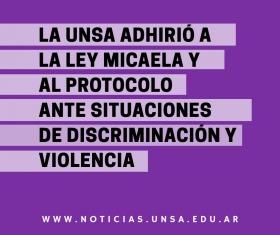 Leer más:La UNSa adhirió a la Ley Micaela y al Protocolo ante situaciones de discriminación y violencia
