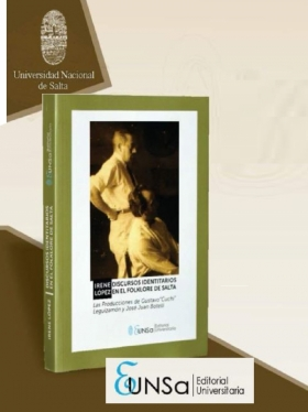 Leer más:Presentación del libro Discursos Identitarios en el Folklore de Salta