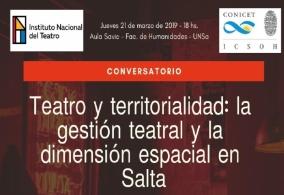 """Leer más:Conversatorio """"Teatro y Territorialidad: La Gestión Teatral y la Dimensión Espacial en Salta"""""""
