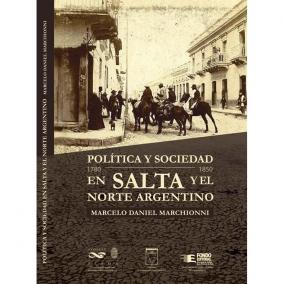 Leer más:Presentación del libro: Política y Sociedad en Salta y el Norte Argentino, 1780-1850 de Marcelo...