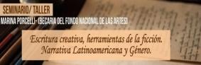Leer más:Seminario: Escritura Creativa Herramientas de la Ficción. Narrativa Latinoamericana y Género